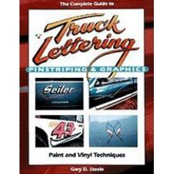 Complete Guide to Truck Lettering, Pinstriping and Graphics